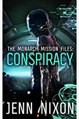 The Monarch Mission Files: Conspiracy Kindle Edition