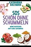 SOS – Schön ohne Schummeln: Meine asiatischen Anti-Aging-Geheimnisse (German Edition)