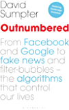 Outnumbered: From Facebook and Google to Fake News and Filter-bubbles – The Algorithms That Control Our Lives (English Edition)