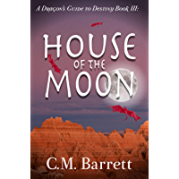 House of the Moon (A Dragon's Guide to Destiny Book 3) (English Edition)