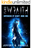The Wraith (Superhero by Night Book 1)