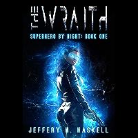 The Wraith (Superhero by Night Book 1) (English Edition)