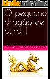 O pequeno dragão de ouro II