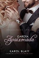 Garota Apaixonada | Duologia Palace - Spin Off