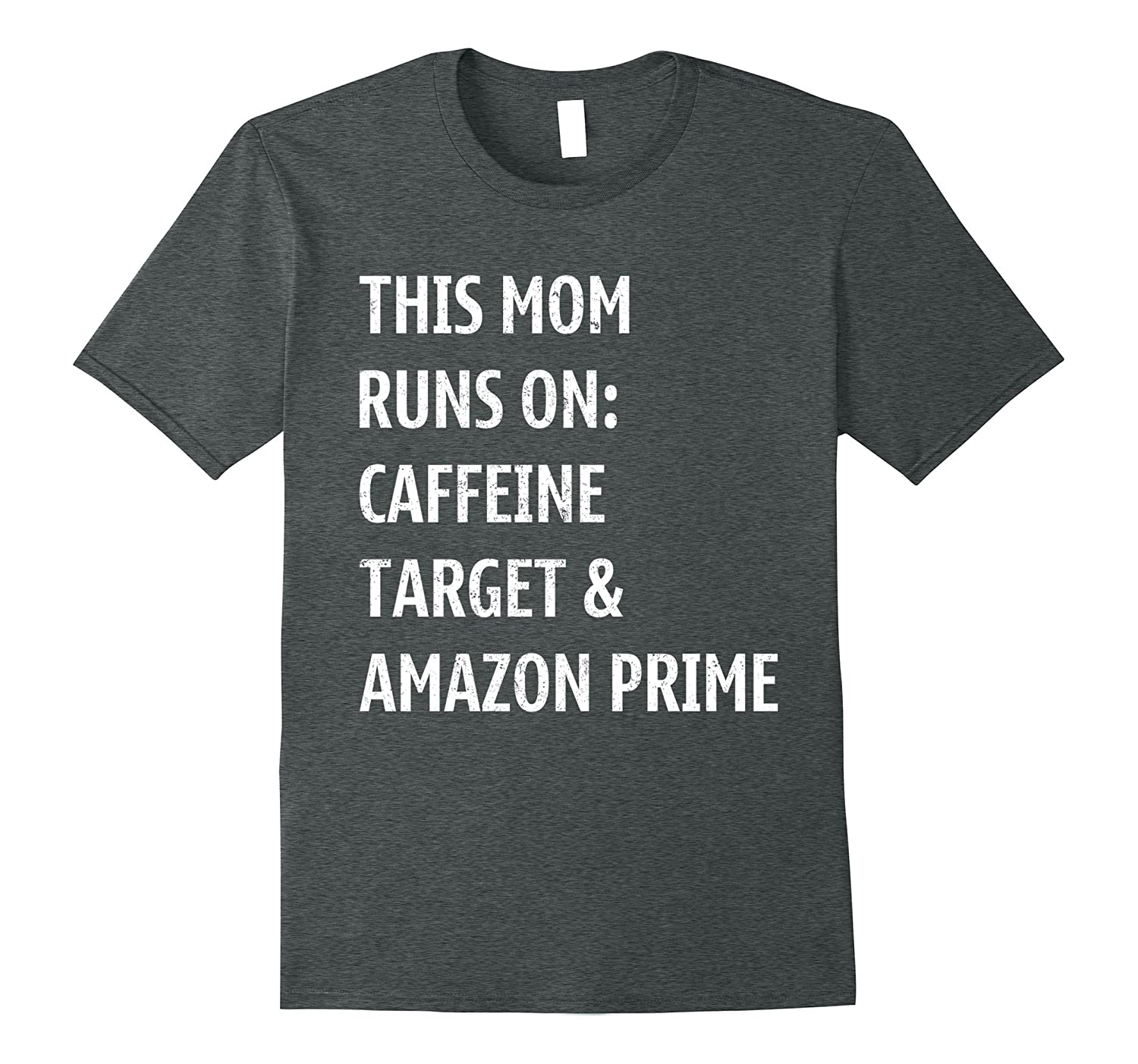This Mom Runs On Caffeine Target & Prime T shirt