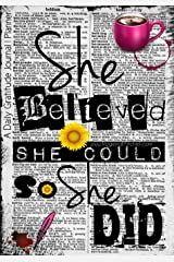 She Believed She Could So She Did - A Daily Gratitude Journal | Planner Diary