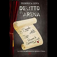 Delitto in Arena (Italian Edition)