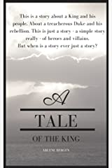 A Tale of the King Kindle Edition