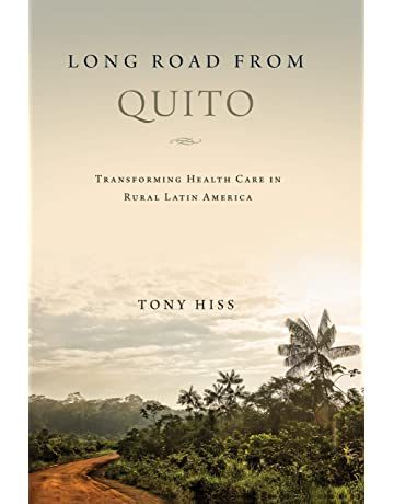 Long Road from Quito: Transforming Health Care in Rural Latin America