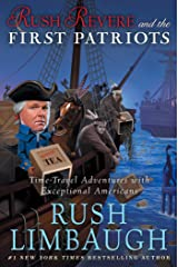Rush Revere and the First Patriots: Time-Travel Adventures With Exceptional Americans Kindle Edition