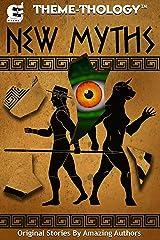 Theme-Thology: New Myths Kindle Edition