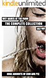 Wet Games At The Farm (The Complete Collection)