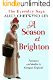 A Season at Brighton: Romance and rivalry in Georgian England (The Eversley Saga Book 3)