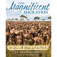 Magnificent Migration: On Safari with Africa's Last Great Herds