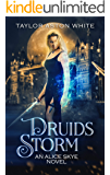 Druids Storm: A Witch Detective Urban Fantasy (Alice Skye Series Book 2)