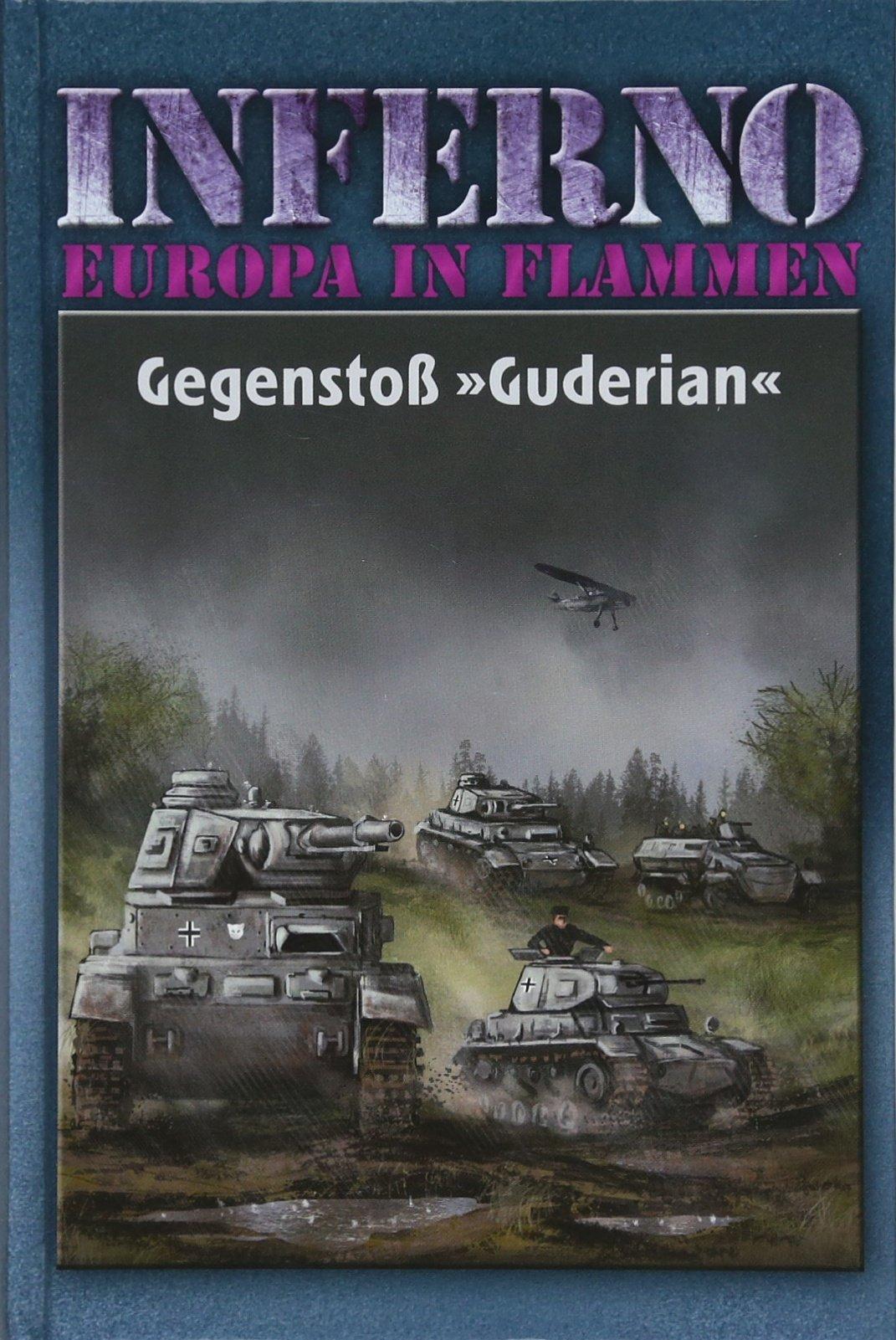 Inferno – Europa in Flammen, Band 2: Gegenstoß »Guderian«