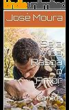 Se a Vida Rasga o Amor: Contos