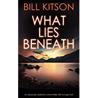 WHAT LIES BENEATH an absolutely addictive crime thriller with a huge twist (Detective Mike Nash Thriller Book 1) (English Edition)