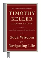 God's Wisdom for Navigating Life: A Year of Daily Devotions in the Book of Proverbs Hardcover
