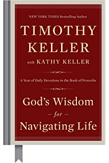 Prayer experiencing awe and intimacy with god timothy keller gods wisdom for navigating life a year of daily devotions in the book of proverbs fandeluxe Images