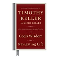 God's Wisdom for Navigating Life: A Year of Daily Devotions in the Book of Proverbs