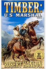 Timber: United States Marshal: Stop The Presses! (Timber: United States Marshal Western Series Book 14) Kindle Edition