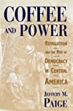 Coffee and Power: Revolution and the Rise of