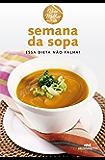 Semana da Sopa: Essa dieta não falha! (Viva Melhor)