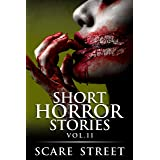 Short Horror Stories Vol. 11: Scary Ghosts, Monsters, Demons, and Hauntings (Supernatural Suspense Collection)