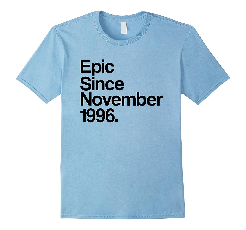 Epic Since November 1996 Shirt - 21st Birthday Gift Tee-T-Shirt