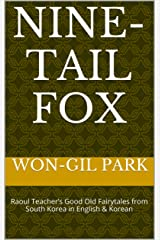 Nine-Tail Fox: Raoul Teacher's Good Old Fairytales from South Korea in English & Korean Kindle Edition