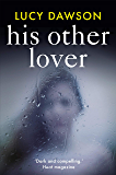 His Other Lover: A fast paced, gripping, psychological thriller