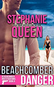 Beachcomber Danger: Beachcomber Investigations Book 8 - a Romantic Detective Series
