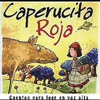 Caperucita roja (Cuentos para leer en voz alta