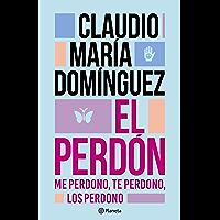 El perdón: Me perdono, te perdono, los perdono (Spanish Edition) book cover