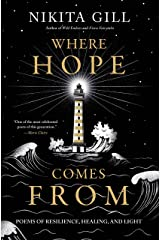 Where Hope Comes From: Poems of Resilience, Healing, and Light Kindle Edition