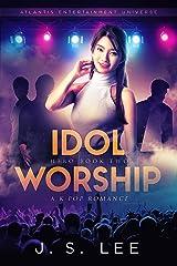 Idol Worship (H3RO Book 2) Kindle Edition