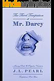 The Third Temptation of Mr. Darcy: a Steamy Pride & Prejudice Variation (Temptations Book 3)
