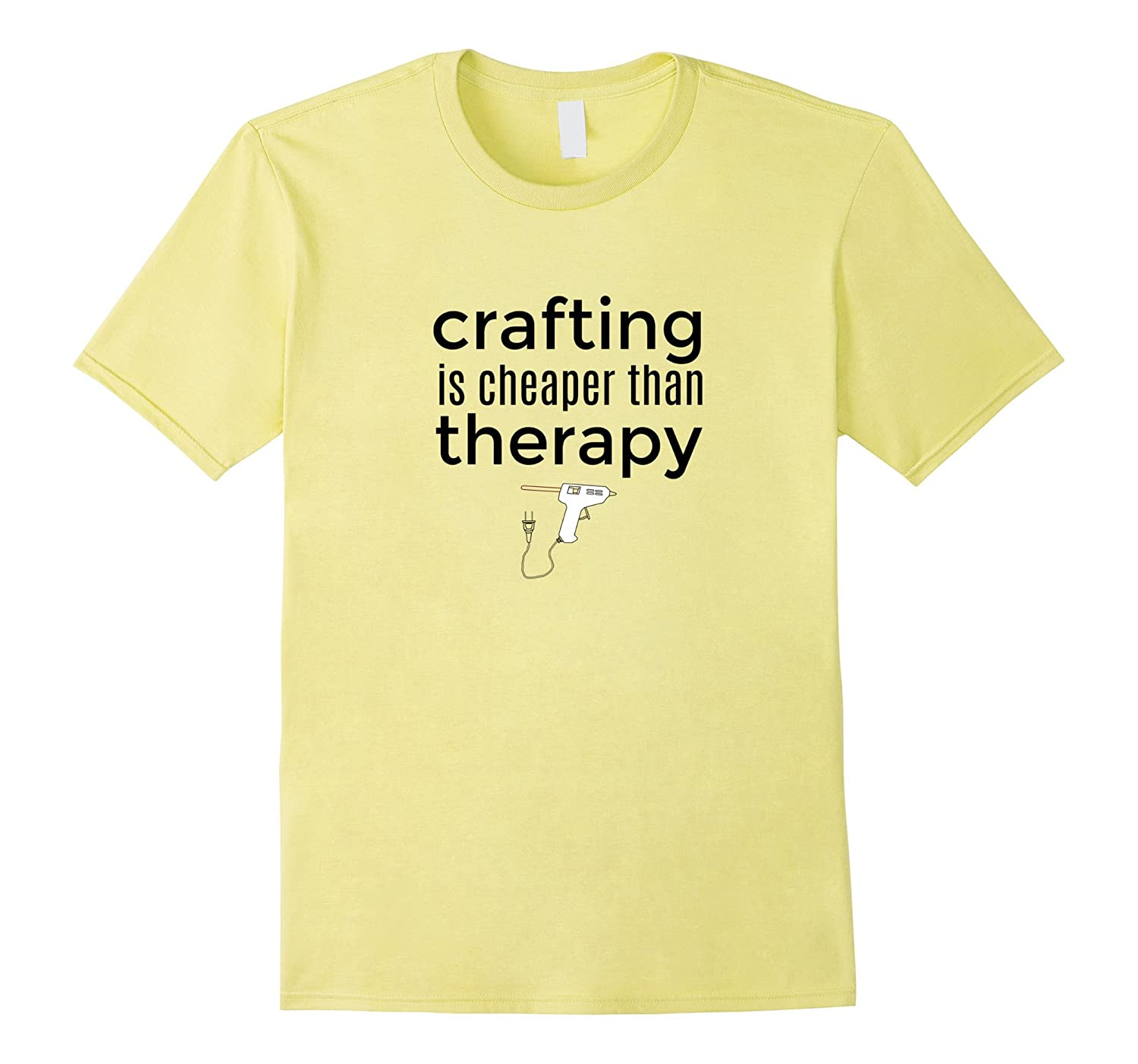 Crafting is Cheaper Than Therapy Funny T-Shirt-FL