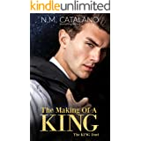 The Making Of A KING: The KING Duet, Book 1