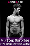 My Stepbrother Surprise: A BBW Forbidden First Time Romance (Taboo: The Boy I Grew Up With Book 3)