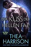 Der Kuss Der Hellen Fae (Die Alten Völker/Elder Races 8)