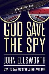 God Save the Spy: A Cold War Spy Novel (Operation TINKER Book 1) Kindle Edition