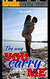 The way you carry me: Sinnlicher Liebesroman