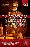 La Venezia segreta dei dogi (eNewton Saggistica)