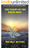 The Flight of the White Dove (The White Dove Trilogy Book 3)