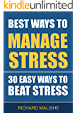 Best Ways to Manage Stress : 30 Easy ways to Beat stress