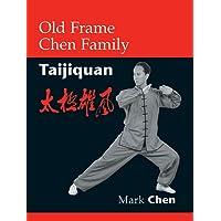 Old Frame Chen Family Taijiquan: Taijuquan