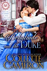 The Debutante and the Duke: A Regency Romance (Seductive Scoundrels Book 11) Kindle Edition