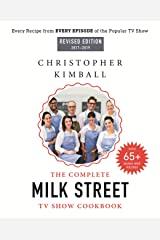 The Complete Milk Street TV Show Cookbook (2017-2019): Every Recipe from Every Episode of the Popular TV Show Hardcover